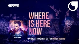 Hardwell & Funkerman ft. I Fan - Where Is Here Now