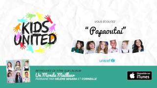 KIDS UNITED - Papaoutai (Audio officiel)