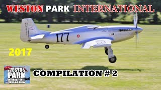 WESTON PARK INTERNATIONAL RC FLIGHTLINE COMPILATION # 2 - GIANT SCALE MODELS - 2017