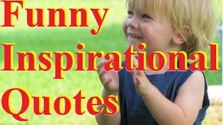 Funny Inspirational Quotes - Quotes And Sayings (inspirational quotes about life)