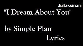 I Dream About You - Simple Plan - Lyrics