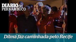 Caminhada pelo Recife encerra agenda de Lula e Dilma em PE