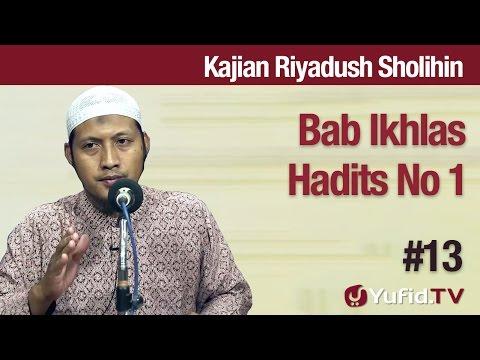 Kajian Kitab Riyadush Sholihin #13: Bab Ikhlas Hadits No 1 - Ustadz  Zaid Susanto, Lc