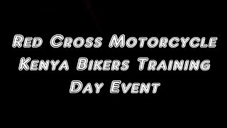 Red Cross Motorcycle Kenya Bikers Training Day Event {A Jinaa Joint}