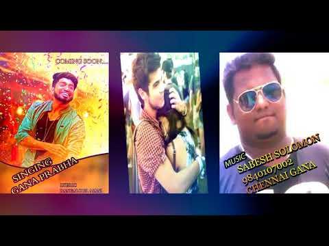 Chennai Gana Prabha |LOVE FEEL NEW | TEASER NEW SONG