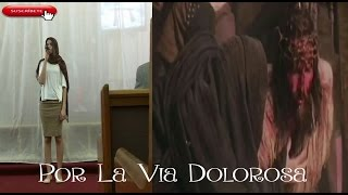 Por La Via Dolorosa  Nadine Pagan  English Spanish version