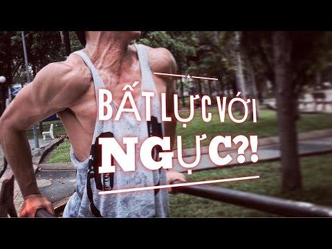 Cách ít người biết để TẬP NGỰC HIỆU QUẢ - Bất lực với ngực? Street Workout Làng Hoa.