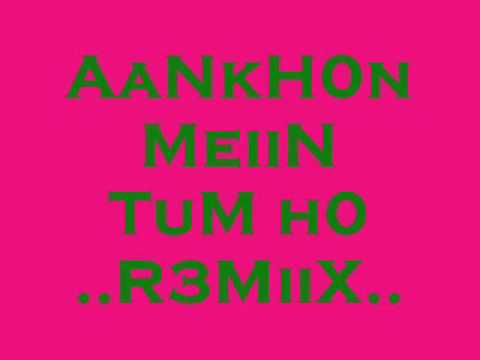 Aankhon Mein Tum Ho Remix video
