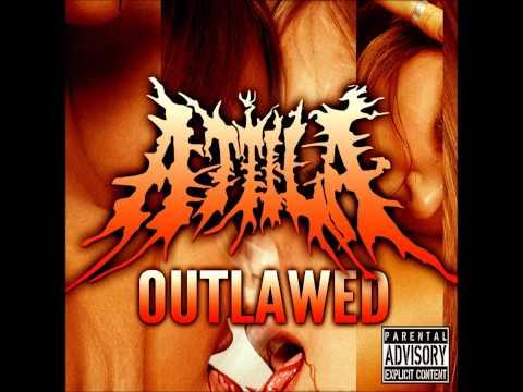 Attila - Outlawed