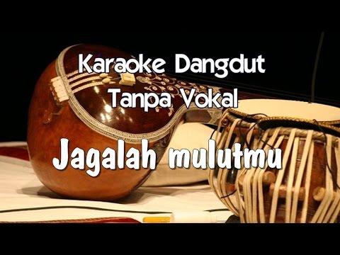 Karaoke    Jagalah Mulutmu ( Dangdut )