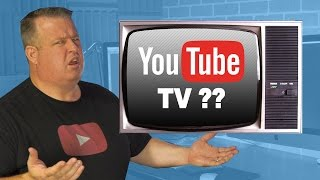 YouTube TV - Game Changer???