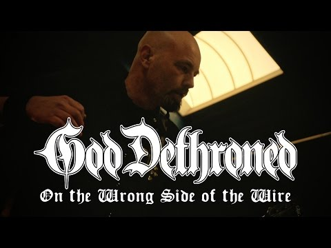 "God Dethroned ""On the Wrong Side of the Wire"" (OFFICIAL VIDEO)"