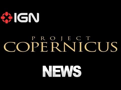 IGN News - Project Copernicus Revealed From The Makers of Kingdoms of Amalur