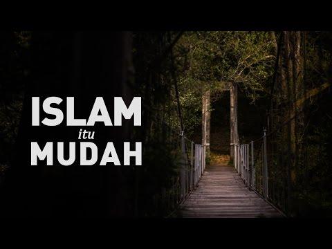 Islam itu Mudah - Ustadz Khairullah Anwar Luthfi, Lc