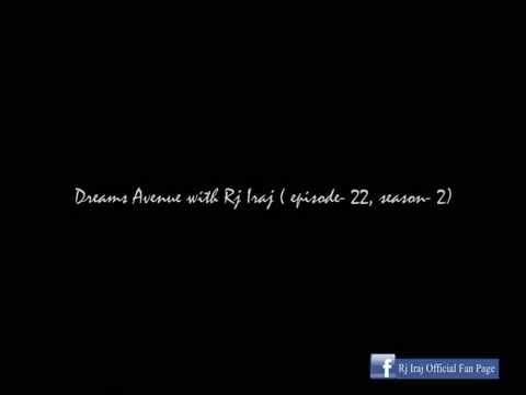Dreams Avenue with Rj Iraj (episode- 22 season- 2)