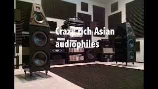 Crazy rich Asian audiophiles #AudiophiliacDaily