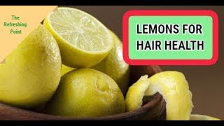 Lemons for Healthy Hair - 3 Remedies to Restore and Strengthen Damaged Hair