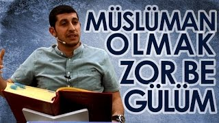 Müslüman Olmak Zor İş ! - Serkan Aktaş