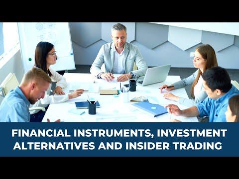 Financial Instruments, Investment Alternatives, Insider trading