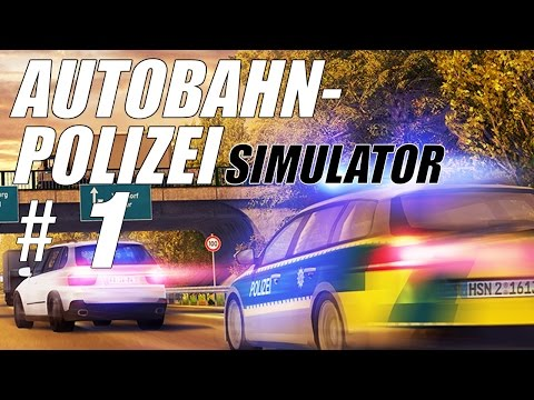 Autobahn-Polizei Simulator Gameplay #1 - Let's Play Autobahn Police Simulator German
