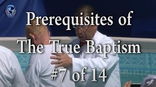 #7 of 14 - Prerequisites for The True Baptism - One Minute Truths