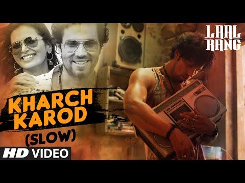 KHARCH KAROD (SLOW) Video Song   LAAL RANG   Randeep Hooda   T-Series