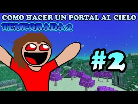 Minecraft   Serie De MODS #2   (Portal al cielo T2)   ¡¡LLEGAMOS AL CIELO :'D!!