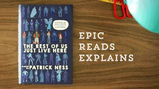 Epic Reads Explains: The Rest of Us Just Live Here