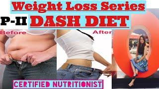 DIET SERIES | S4: DASH DIET | Extreme Weight Loss | Lose 15Kg in 15 Days | Indian Diet Plan |Part II