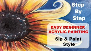 Sip N' Paint Style Painting. Easy beginner painting. Step by Step!  THE SUNFLOWER