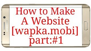 How to make a website from [wapka] on android in Bangla Tutorial part 1