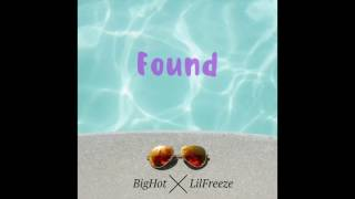 Found (Official Audio) - BigHot & LilFreeze