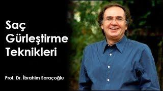 Saç Gürleştirme Kürü - İbrahim Saraçoğlu