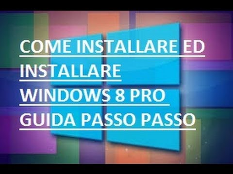 Come Scaricare Ed Installare Windows 8.1 PRO ITA Guida Passo Passo