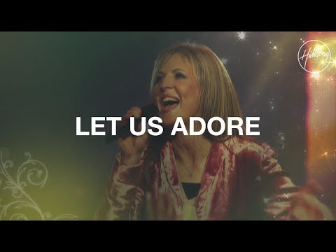 Let Us Adore - Hillsong Worship