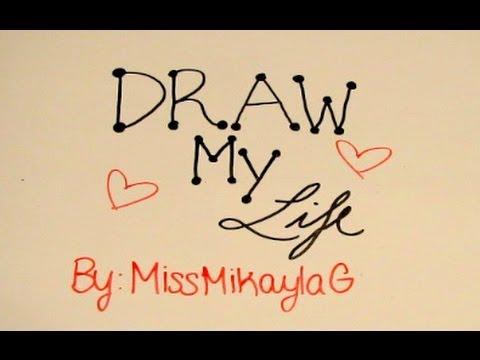 Draw My Life Tag ♡   MissMikaylaG