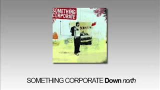 Watch Something Corporate Down video