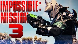 IMPOSSIBLE MISSION 3!!! (Funny Secret Service Challenge In Destiny)