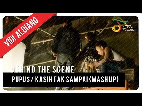 Pupus/Kasih Tak Sampai (Mash Up) - Vidi Aldiano   Behind The Scene