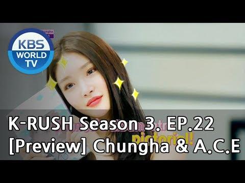 KBS World Idol Show K-RUSH Season3 - Ep.22 Chungha & A.C.E [Preview]