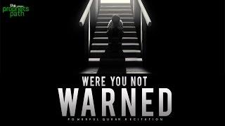 Were You Not Warned? – Powerful Recitation