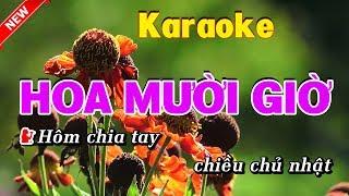 Hoa Mười Giờ Karaoke Nhạc Sống - hoa muoi gio karaoke nhac song song ca