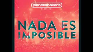 Watch Planetshakers Nada Es Imposible video