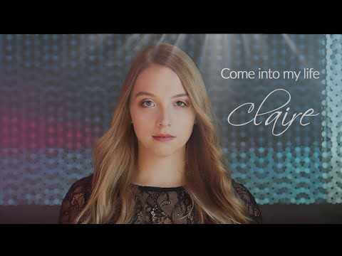 CLAIRE  -  Come Into my Life