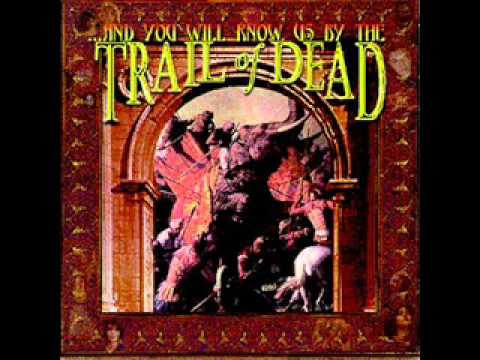 Trail Of Dead - And You Will Know Us By The Half Of What