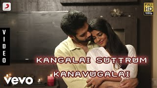 Kattappava Kanom - Kangalai Suttrum Kanavugalai  Tamil Video | Sibirajm, Aishwarya Rajesh