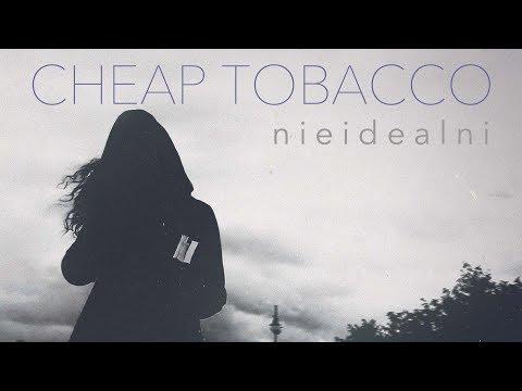 CHEAP TOBACCO - Nieidealni   (official Video)