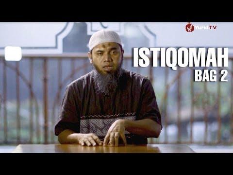 Serial Wasiat Nabi (10): Istiqomah Bag 2 - Ustadz Afifi Abdul Wadud