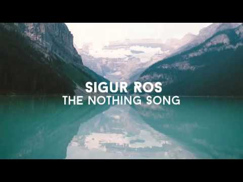 Sigur Ros - The Nothing Song