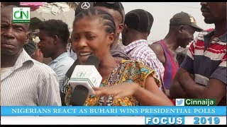 NIGERIANS REACT AS BUHARI WINS 2019 PRESIDENTIAL ELECTION
